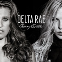 Delta Rae Chasing Twisters