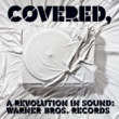 Various Artists Covered, A Revolution In Sound: Warner Bros. Records (Int'l Release)