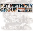 Pat Metheny Group Quartet