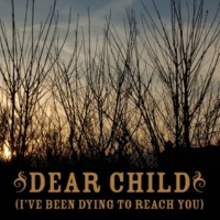 Anthony Green Dear Child [I've Been Dying To Reach You]