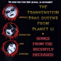 Wednesday 13's Frankenstein Drag Queens From Planet 13 I Was A Teenage Ghoulscout