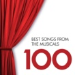 Various Artists 100 Best Songs from the Musicals