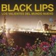 Black Lips Los Valientes del Mundo Nuevo (U.S. Version)