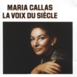 Maria Callas Le Voix Du Siecle