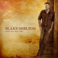 Blake Shelton Boys 'Round Here (feat. Pistol Annies & Friends)