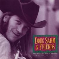 Doug Sahm I Get Off
