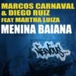 Marcos Carnaval & Diego Ruiz Menina Baiana feat. Martha Luiza (Original Mix)
