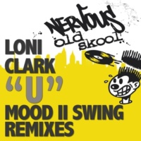 Loni Clark U (Mood II Swing Club Mix)