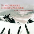 Kate & Anna McGarrigle The McGarrigle Christmas Hour