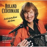 Roland Cedermark Glöm inte bort de fina åren