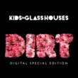 Kids In Glass Houses Dirt [Special Edition]