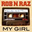 Rob 'n' Raz My Girl