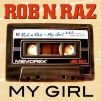 Rob 'n' Raz My Girl [Remix]
