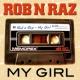 Rob 'n' Raz My Girl [Radio Edit]