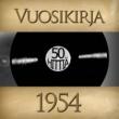 Various Artists Vuosikirja 1954 - 50 hittiä