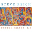 Steve Reich Double Sextet/2x5