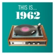 Various Artists This Is... 1962
