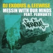 DJ Exodus & Leewise Messin With Our Minds feat. Fluxuate