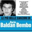Dario Baldan Bembo Le più belle canzoni di Dario Baldan Bembo