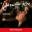 Jenniffer Kae Faithfully [New Version]