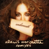Alanis Morissette Underneath [The Whatever/Whatever Mix Show Edit]
