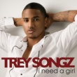 Trey Songz I Need A Girl / Brand New