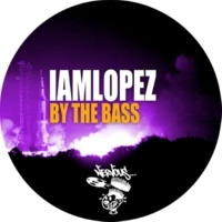 IAMLOPEZ By The Bass (Original Mix)