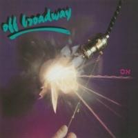 Off Broadway Bad Indication (LP & Single Version)