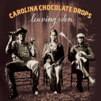 Carolina Chocolate Drops Leaving Eden