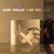 Marc Moulin I am you