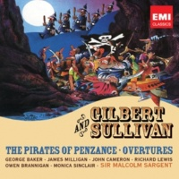 "John Cameron/Glyndebourne Chorus/Pro Arte Orchestra/Sir Malcolm Sargent The Pirates of Penzance or The Slave of Duty, Act 1: No. 1, Opening Chorus, ""Pour, oh pour the pirate sherry"" (Pirates, Samuel)"