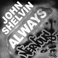 John Shelvin Always (Heikki L Remix)