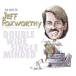 Jeff Foxworthy The Best of Jeff Foxworthy: Double Wide, Single Minded (U.S. Version)