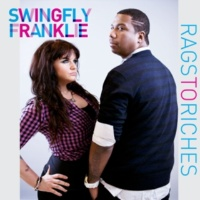 Swingfly Rags To Riches (feat. Franklie)