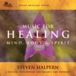 Steven Halpern Music For Healing (Sound Medicine Series)