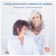 Linda Ronstadt & Emmylou Harris Western Wall: The Tuscon Sessions