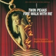 Various Artists Twin Peaks: Fire Walk With Me - Soundtrack