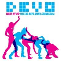 Devo What We Do (Kinky Remix)