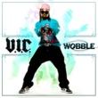 V.I.C. Wobble (Radio Version)