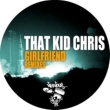 That Kid Chris Girlfriend (Marlon D's Pray For Drums Mix)