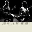 Jim Hall & Pat Metheny Jim Hall & Pat Metheny
