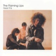 The Flaming Lips Hear It Is