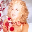 Bette Midler Bette Of Roses