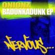 Onionz Badunkadunk EP