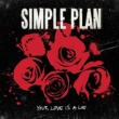 Simple Plan Your Love Is A Lie