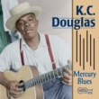 K.C. Douglas Mercury Blues