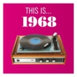 Various Artists This Is... 1968