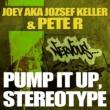 Joey AKA Jozsef Keller & Peter R Pump It Up, Stereotype