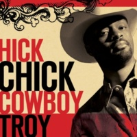 Cowboy Troy Hick Chick [featuring Angela Hacker]