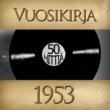 Various Artists Vuosikirja 1953 - 50 hittiä